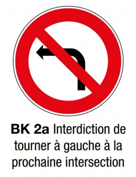 "Panneau seul BK 2a ""Interdiction tourner à gauche"""